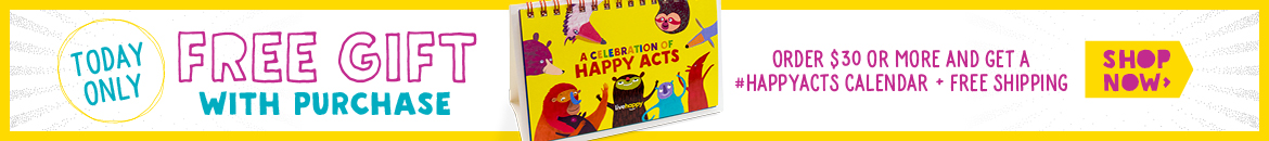Free gift with purchase. Order $30 or more and get a #HappyActs calender + free shipping. Today only!