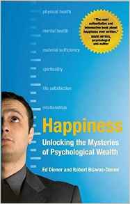 Happiness: Unlocking the Mysteries of Psychological Weath