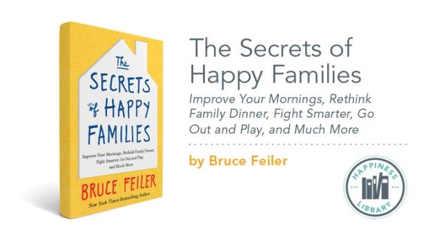 Bruce Feiler's book, The Secrets of Happy Families