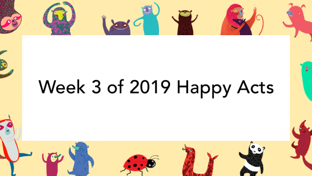Week 3 of 2019 Happy Acts