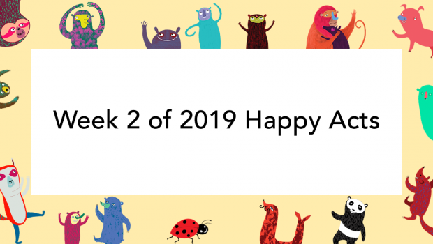 Week 2 of 2019 Happy Acts
