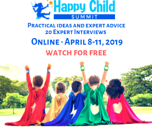 Happy Child Summit is online April 8-11, 2019.