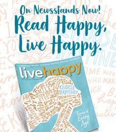 Bookazine on newsstands now! Read Happy, Live Happy.