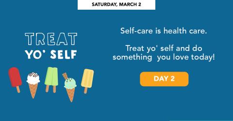 Saturday, March 2 - Treat yo' self.