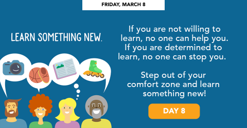 Friday, March 8 - Learn something new.