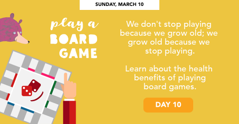 Sunday, March 10 - Play a board game.