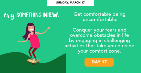 Sunday, March 17 - Try something new.