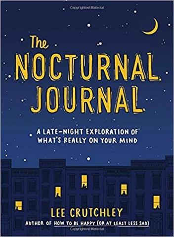 The Nocturnal Journal: A Late-Night Exploration of What's Really on Your Mind by Lee Crutchley